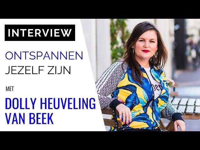 Spreker & Coach Dolly Heuveling van Beek: Ontspannen Jezelf Zijn