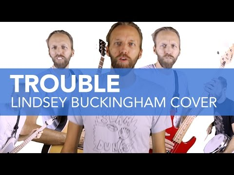 Lindsey Buckingham - Trouble [covered by State Shirt]