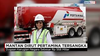Download Video Mantan Dirut Pertamina, Karen Jadi Tersangka MP3 3GP MP4