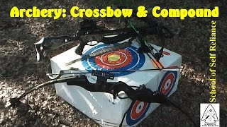 Archery Part 1- Crossbows & Compound Bows- School of Self Reliance