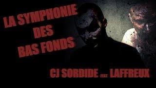 Cj Sordide - La symphonie des bas-fonds feat Laffreux