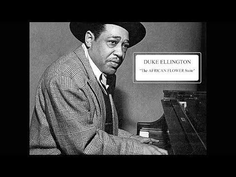 "DUKE ELLINGTON ""The AFRICAN FLOWER Suite"""