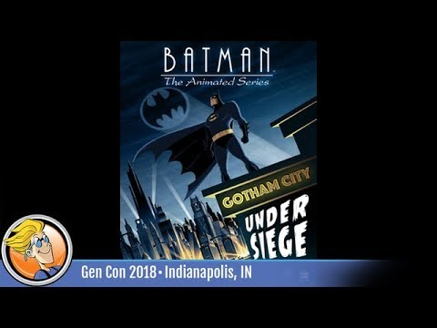 Batman: The Animated Series – Gotham City Under Siege — Game Overview At Gen Con 2018