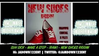 Suh Sick - Make A Step - New Shoes Riddim (Raw) - Audio - [S-Lock Entertainment] - 2014