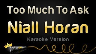 Niall Horan - Too Much To Ask (Karaoke Version)