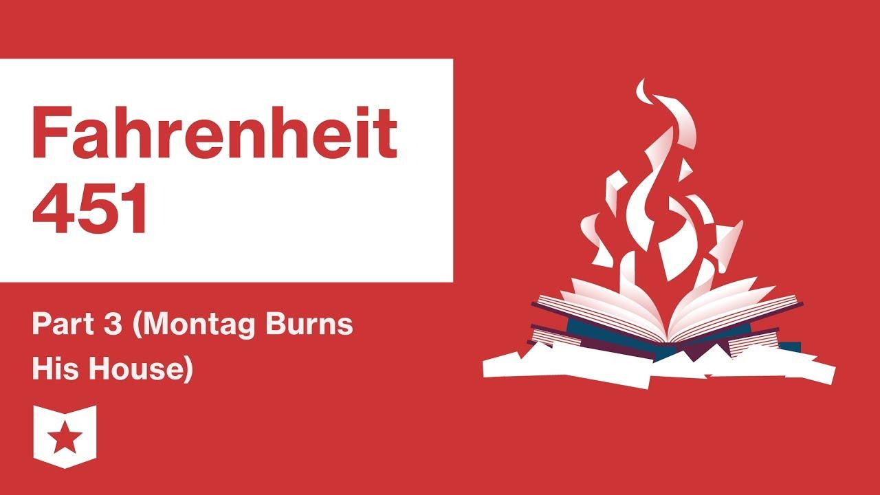 Download Fahrenheit 451  | Part 3 (Montag Burns His House) | Summary and Analysis | Ray Bradbury