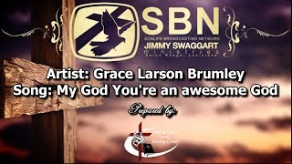 Gambar cover Grace Larson Brumley - My God you're an awesome God (Lyrics Praise & Worship Video)