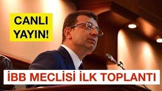 İBB MECLİSİ İLK TOPLANTI