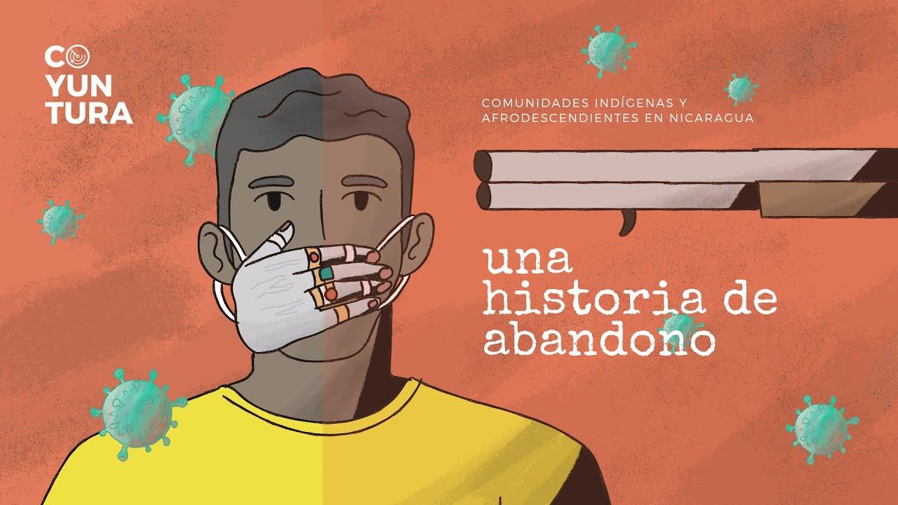 Comunidades indígenas y afrodescendientes de Nicaragua: una historia de abandono