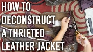 How to Deconstruct a Thrifted Leather Jacket
