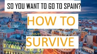 THINGS I WISH THEY TOLD ME BEFORE MOVING TO SPAIN