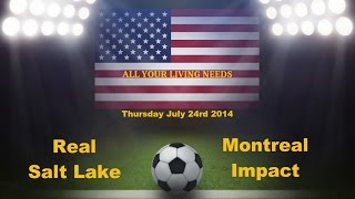 Real Salt Lake vs Montreal Impact Predictions Major League Soccer 2014