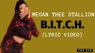 Megan Thee Stallion - B.I.T.C.H. (Lyric Video)