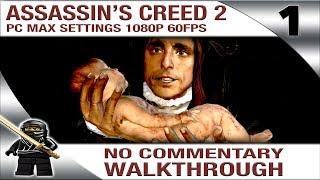 Assassin's Creed 2 Walkthrough No Commentary - Part 1 [PC Max Settings 1080P 60fps]