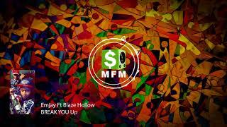 Emjay Ft Blaze Hollow - BREAK YOU Up FREE R&B Music For Monetize