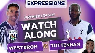 West Brom vs Tottenham Hotspur Premier League WATCH ALONG