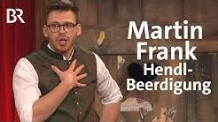 Martin Frank / Hendl-Beerdigung / Brettl-Spitzen VI - BR Fernsehen