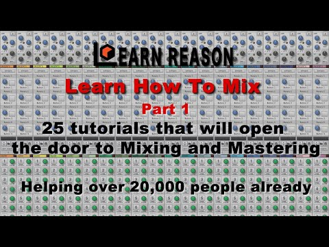 Learn How To Mix - Part 1 - LearnReason.com