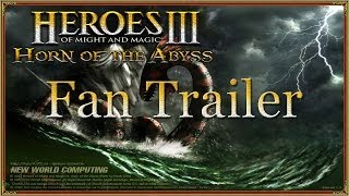 Heroes of Might and Magic III: Horn of the Abyss expansion (Fan Trailer)