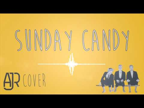 Sunday Candy - Chance the Rapper & Donnie Trumpet (AJR Cover)