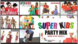 SUPER KIDS PARTY MIX  (NON STOP VIDEOS)
