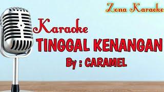 KARAOKE TINGGAL KENANGAN (CARAMEL)
