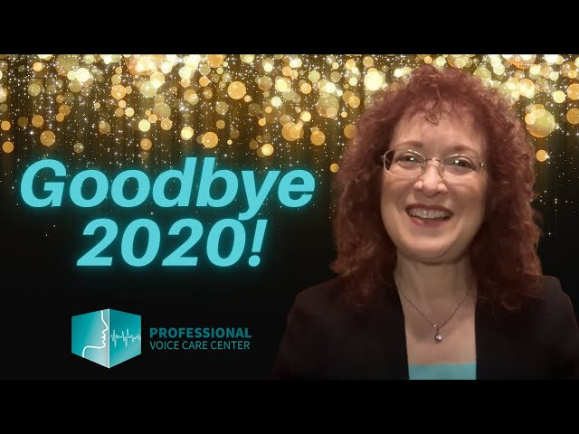 Goodbye to 2020 – Insights from Professional Voice Care Center
