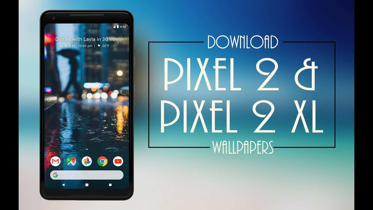 Complete Collection Of Official Pixel 2 Hd Wallpapers Youtube