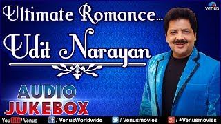 Ultimate Romance...Udit Narayan ~ Bollywood Romantic Songs || Audio Jukebox