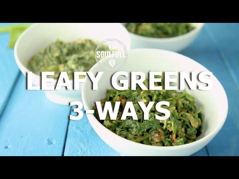 LEAFY GREENS 3 WAYS