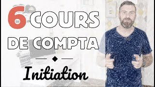 6 COURS DE COMPTA - 1h40 de COMPILATION