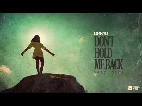 DNNYD Feat. DyCy - Don't Hold Me Back (Original Mix)