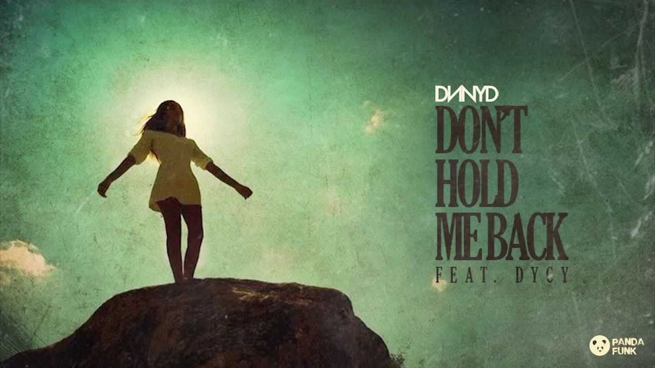 DNNYD Feat DyCy  Dont Hold Me Back Original Mix  YouTube