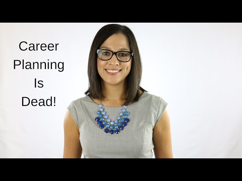 Career Planning Is Dead