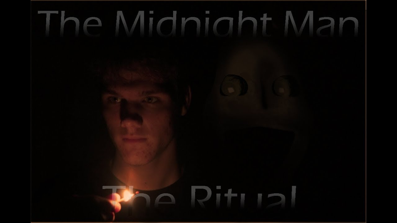 the midnight man ritual creepypasta film youtube
