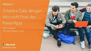 Webinar #1: Orkestra Data dengan Flow & Powerapps