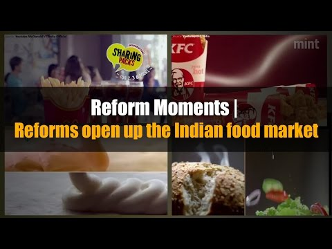 Reform Moments | Reforms open up the Indian food market