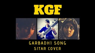 KGF | Garbhadi | Emotional Song |Ft. Rocking Star Yash | Ananya Bhat | Sitar Cover| Charita Kallihal