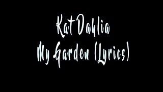 Kat Dahlia - My Garden (Lyrics)