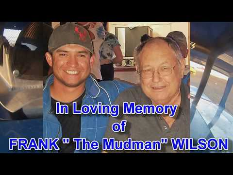 "In Loving Memory of Frank ""The Mudman"" Wilson  2-16-19 Pahrump Valley Speedway Main Race"