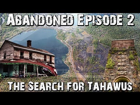 Abandoned: Episode 2  - The Search for Tahawus
