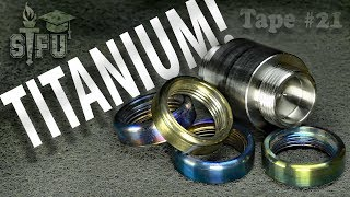 Turning Titanium: Trials and Tribulations