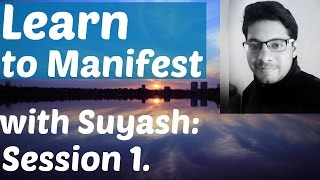 Learn to Manifest with Law of Attraction, Session 1 - with Guided Affirmations