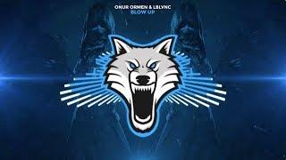Onur Ormen &amp LBLVNC - Blow Up [Trap]