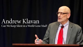 Andrew Klavan | Can We Keep Silent in a World Gone Mad?