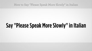 "How to Say ""Please Speak More Slowly"" 