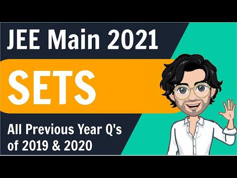 JEE Main - SETS | All previous year Questions of 2019 & 2020