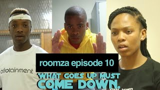 Roomza Episode 10 - What goes up must come down (Skits by Sphe)