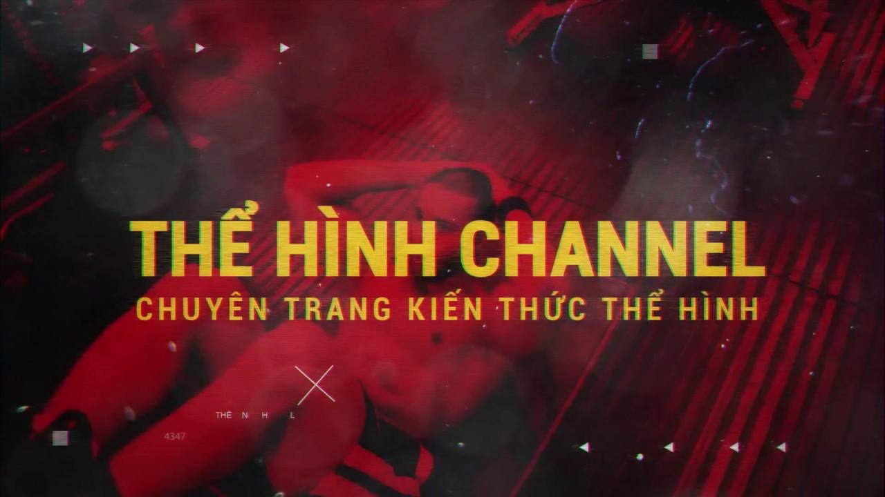 Thể Hình Channel – 1 trong những cộng đồng gymer hàng đầu Việt Nam