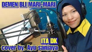 Demen Bli Mari Mari Ita DK cover Ayu Sanjaya.mp3